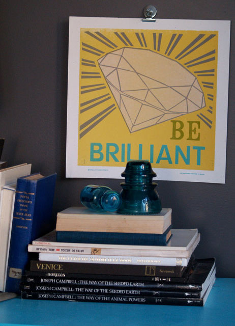 Be Brilliant Letterpress Print | Roll & Tumble Press
