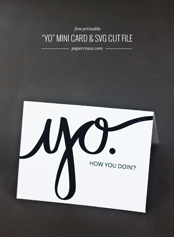 "Free Printable ""Yo"" Mini Card + SVG Cut File 