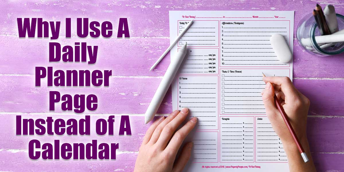 Why I Use A Daily Planner Page Instead of A Calendar Paperly People - calendar daily planner