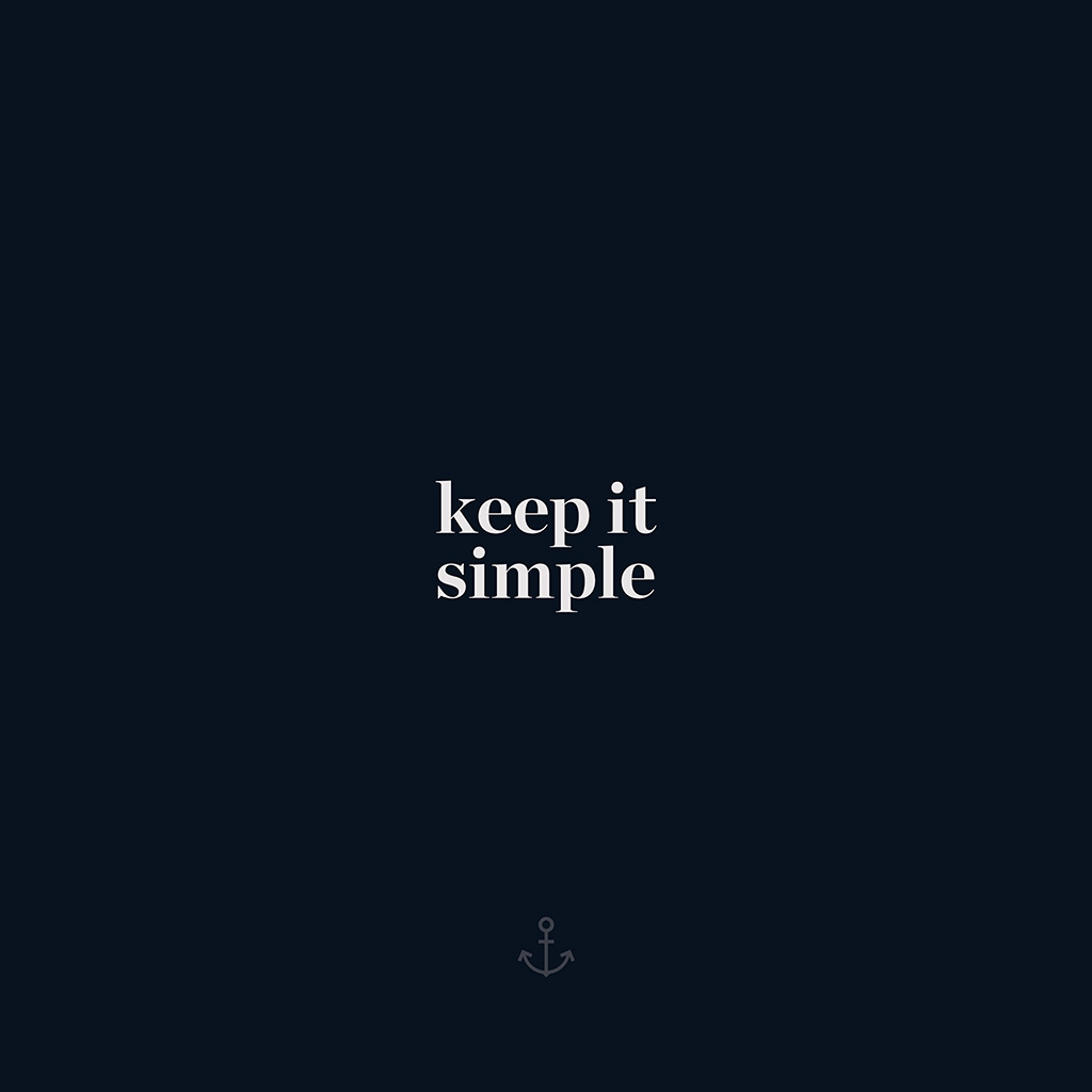 Quote Wallpaper For Sony Xperia Aw76 Keep It Simple Word Quote Dark Blue Illustration Art