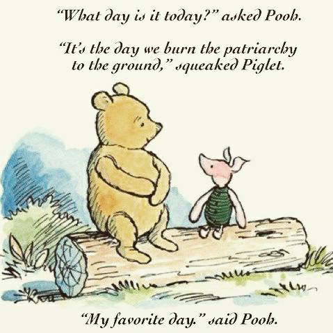 pooh piglet burn patriarchy to the ground