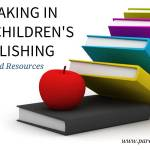 Breaking In To Children's Publishing – Tips and Resources