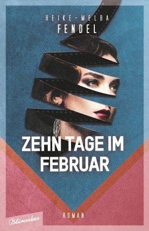 Heike-Melba Fendel: «Zehn Tage im Februar», Blumenbar Verlag