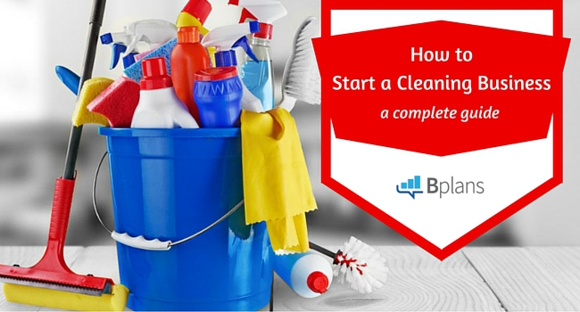 How to Start a Cleaning Business Bplans