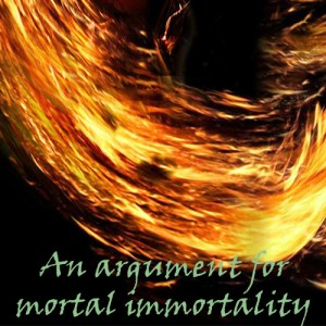An argument for mortal immortality