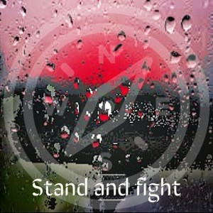 Stand and fight...