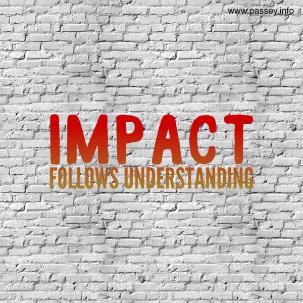 IMPACT follows understanding