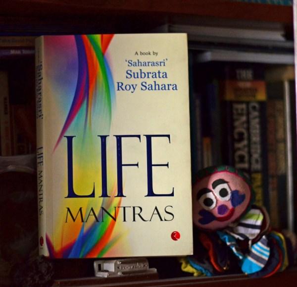 Life Mantras - 'Saharasri' Subroto Roy Sahara. Rupa Publications