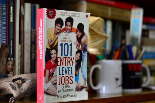 An Expert's Guide to Top 101 Entry-level Jobs for MBSs and Graduates by T Muralidharan