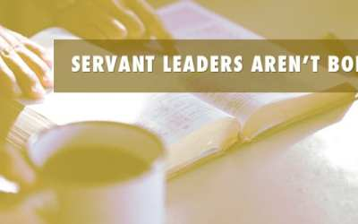 Servant Leaders Aren't Born.