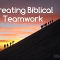 creating biblical teamwork