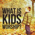 what is kids worship