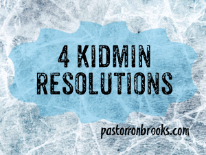 Kidmin resolutions