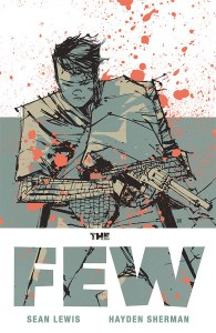 the few (The Few Will Rise This January from Image Comics)