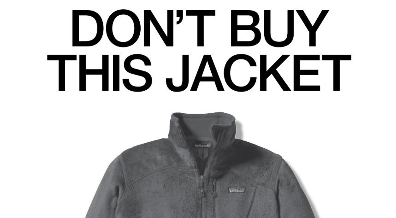 Don T Buy This Jacket Black Friday And The New York Times Patagonia