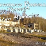 Roads Through Forgotten Memories:  the Keweenaw Peninsula