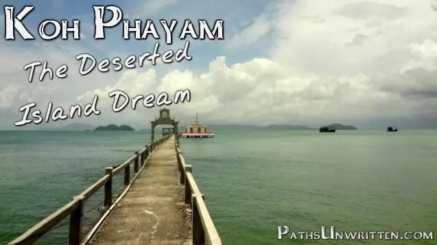 Koh Phayam:  The Deserted Island Dream