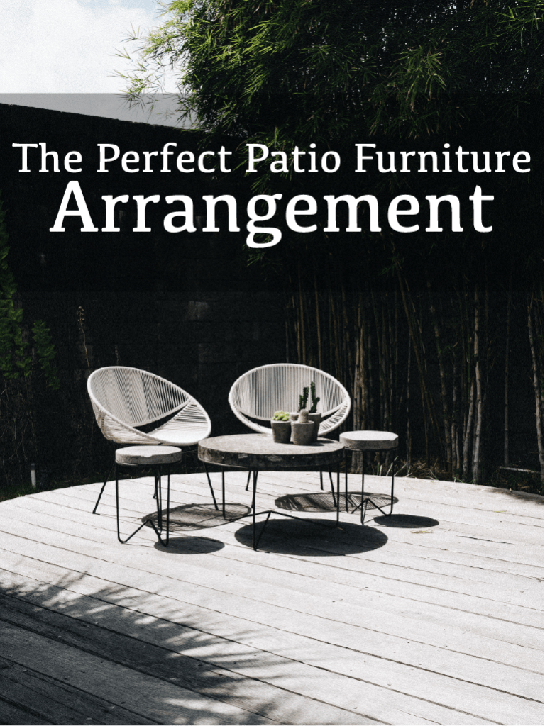 Patio Layout Designs 8 Keys To The Perfect Patio Furniture Arrangement