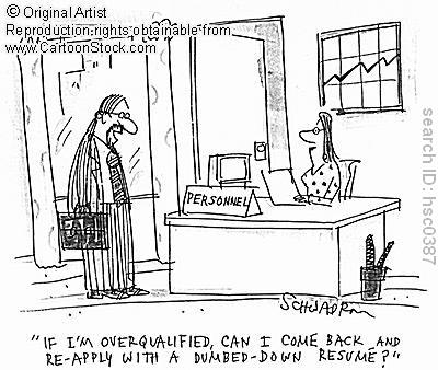 Sorry, You\u0027re Overqualified \u2013 Part II Patricia Knight - overqualified for the job