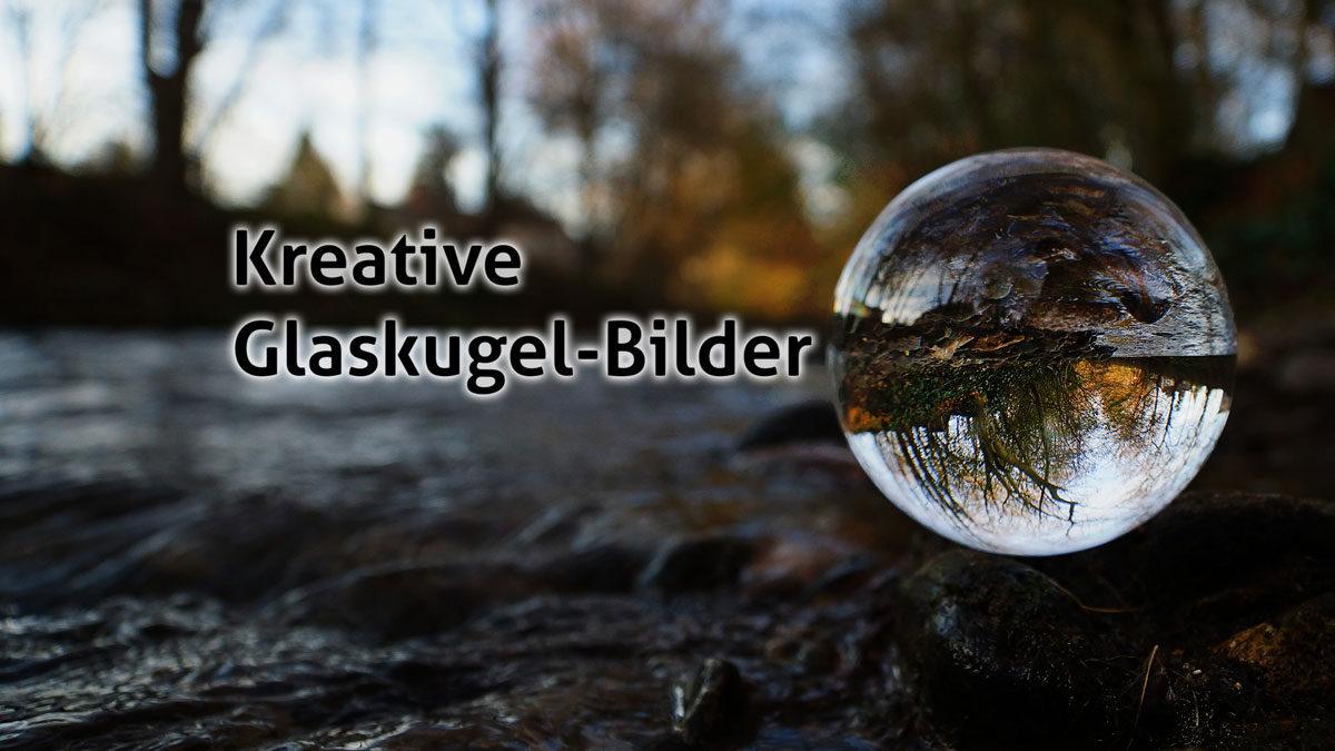 Fotos Mit Glaskugel Kreative Glaskugel Bilder - [ Patrick Au | Photography ]