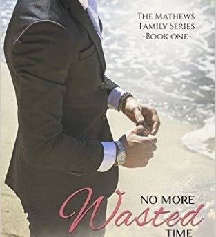Front Cover, No More Wasted Time, by Beverly Preston