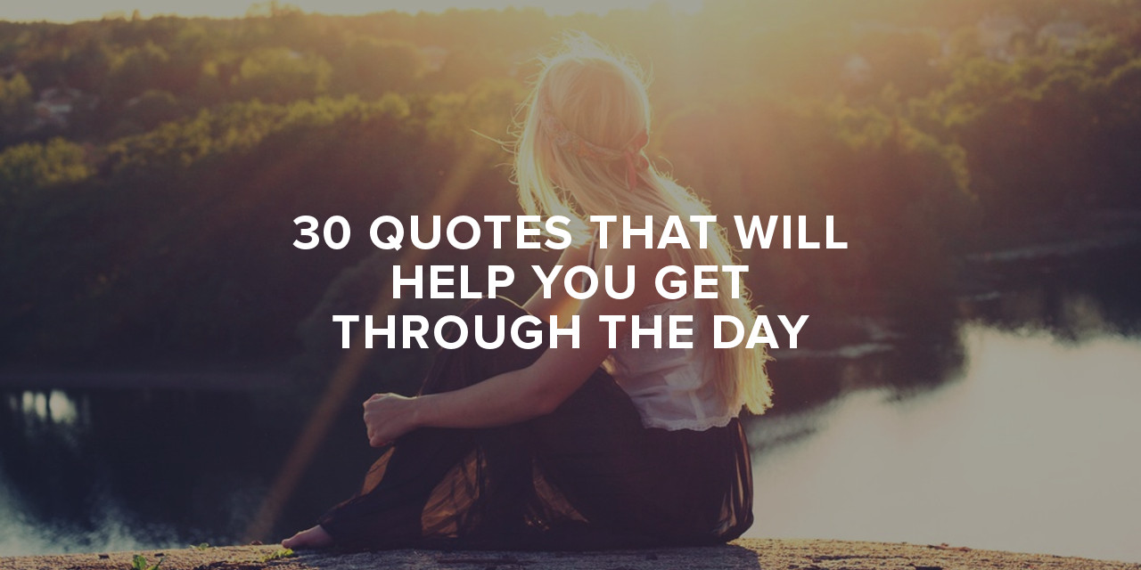 30 quotes that will help you get through the day