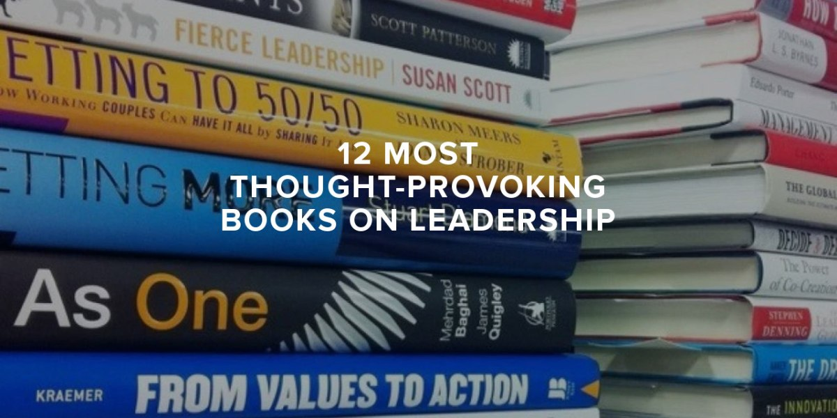The 11 Most Thought-Provoking Books on Leadership
