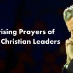 7 Surprising Prayers by Famous Christian Leaders