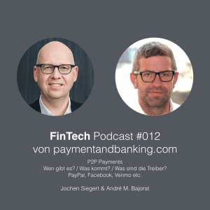 FinTech Podcast #012 – P2P Payments – Status – Player – Zukunft