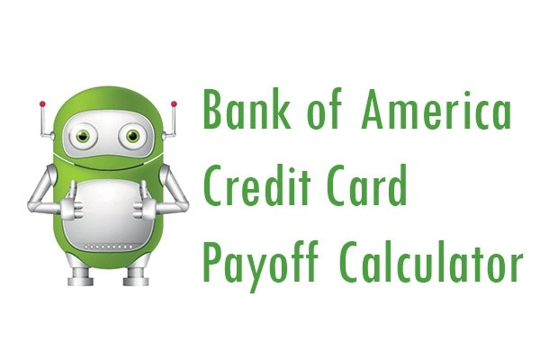 Bank of America Credit Card Payoff Calculator - Pay My Bill Guru - credit card payoff calculator