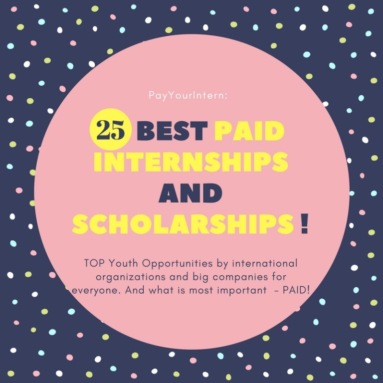 25 Best PAID Internships, Scholarships and Fully Funded cources