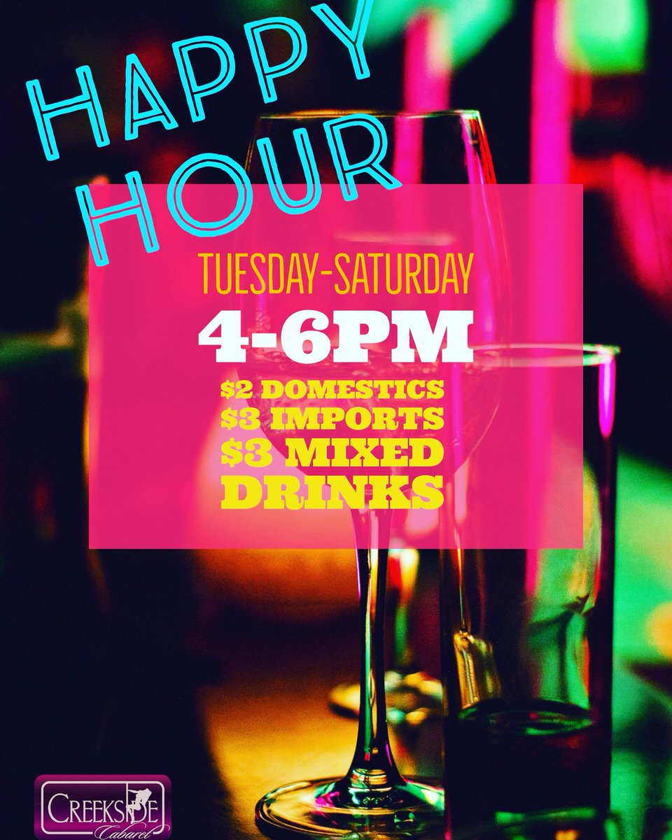 Happy Hour Places Near Me Creekside Cabaret On Twitter