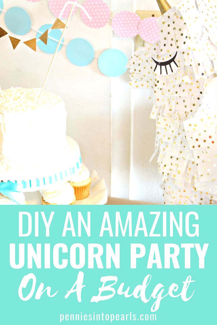 Diy Party Unicorn Birthday Party Ideas On A Budget For Under 50 Tips Tricks