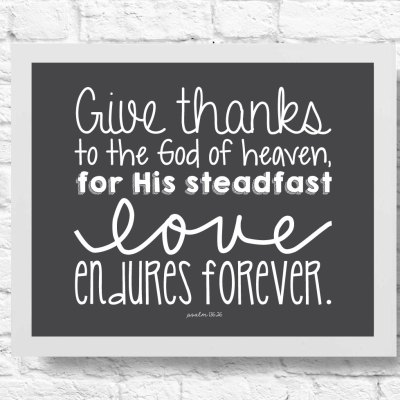 Thanksgiving Inspirational Quote- Psalm 136:26 Scripture - Give Thanks to the God of Heaven- thanksgiving quote- poster- typography- print