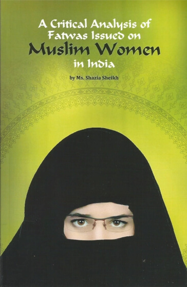 A Critical Analysis of Fatwas Issued on Muslim Women in India - critical analysis