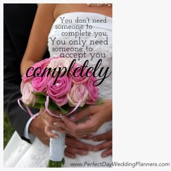 Inspirational Love Quote Wedding You Need Someone To Complete You Daywedding Planners Day Wedding Planners Bridesmaids Day Wedding Planners Wedding Day Quotes Bride From Friend Wedding Day Quotes Mor