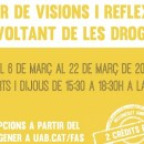 Visions i reflexions al voltant de les drogues, del 6 al 22 de març a la UAB
