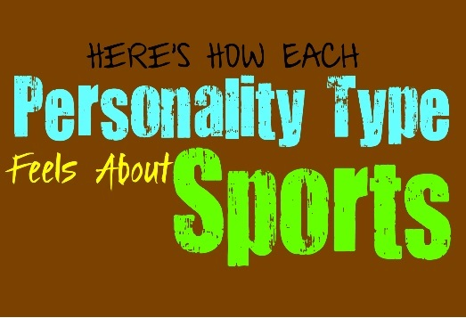 Here\u0027s How Each Personality Type Feels About Sports - Personality Growth