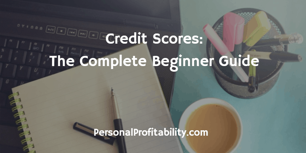 Credit-Scores-The-Complete-Beginner-Guide