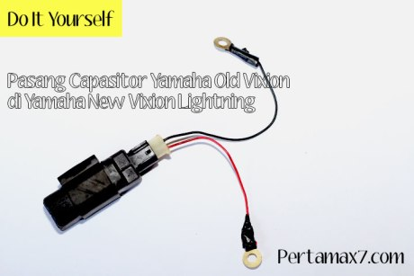 Pasang kapasitor Yamaha Old Vixion di yamaha New Vixion 01 Pertamax7.com