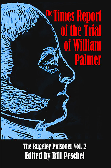 The Times Report of the Trial of William Palmer