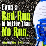 A Bad Run is Better Than No Run