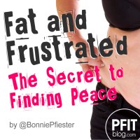 Fat & Frustrated: The Secret to Finding Peace