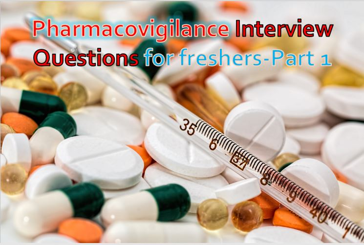 Pharmacovigilance interview questions for freshers - Pharmaclubin