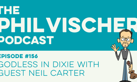 Episode 156: Godless in Dixie with Guest Neil Carter
