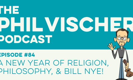 Episode 84: A New Year of Religion, Philosophy and Bill Nye!
