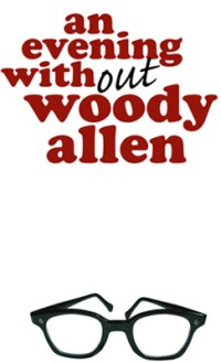 1812 Productions' An Evening Without Woody Allen, now onstage at Plays and Players
