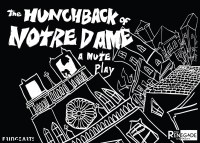 THE HUNCHBACK OF NOTRE DAME . . . A MUTE PLAY (The Renegade Company): 2014 Fringe Review 35