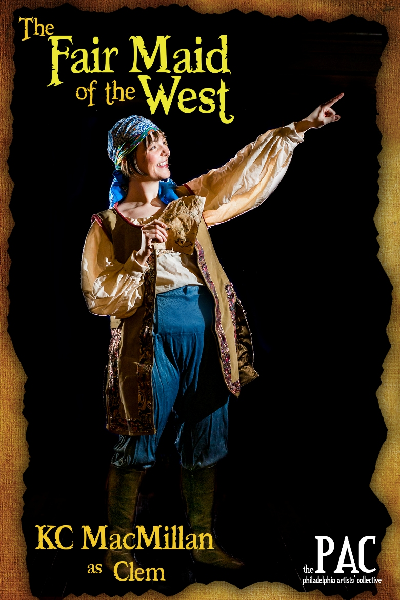 KC MacMillan as Clem in the Philadelphia Artists' Collective's THE FAIR MAID OF THE WEST (Photo credit: Ashley LaBonde, Wide Eyed Studios)