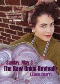 That's Just Like Your Opinion, Man: RAW ONION REVIVAL (IRC) actors become their own critics